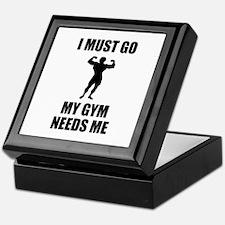 I Must Go. My Gym Needs Me. Keepsake Box