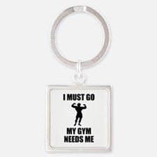 I Must Go. My Gym Needs Me. Square Keychain