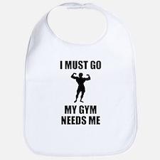 I Must Go. My Gym Needs Me. Bib