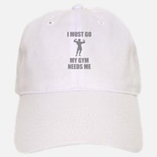 I Must Go. My Gym Needs Me. Baseball Baseball Cap