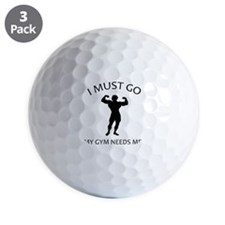 I Must Go. My Gym Needs Me. Golf Ball