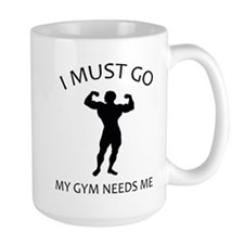 I Must Go. My Gym Needs Me. Mug