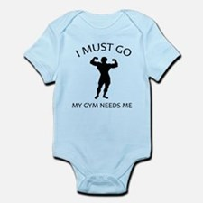 I Must Go. My Gym Needs Me. Infant Bodysuit