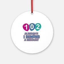 102 year old ballon designs Ornament (Round)