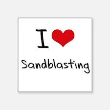 I Love Sandblasting Sticker