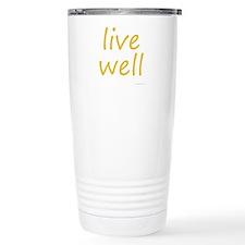 live well Travel Coffee Mug