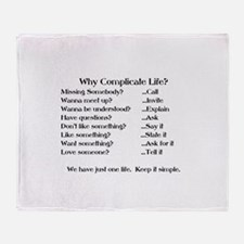 WHY COMPLICATE LIFE? Throw Blanket