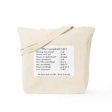 WHY COMPLICATE LIFE? Tote Bag