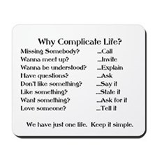 WHY COMPLICATE LIFE? Mousepad