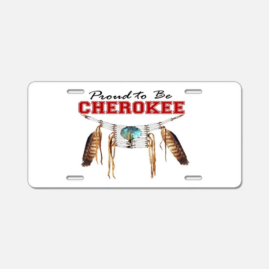 Proud to be Cherokee Aluminum License Plate