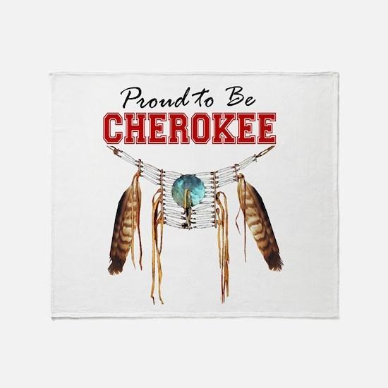 Proud to be Cherokee Throw Blanket