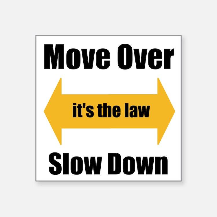 """Move Over Square Sticker 3"""" x 3"""""""