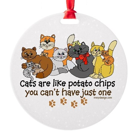 Cats are like potato chips Round Ornament