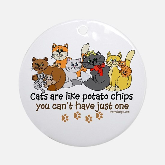 Cats are like potato chips Ornament (Round)
