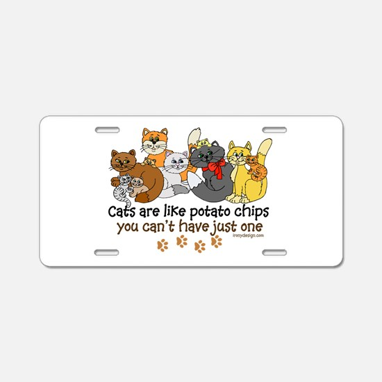Cats are like potato chips Aluminum License Plate
