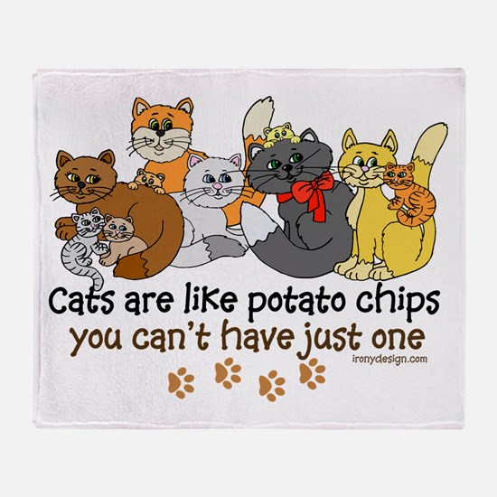 Cats are like potato chips Throw Blanket