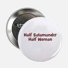 Half SALAMANDER Half Woman Button
