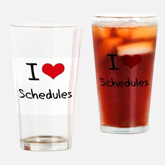 I Love Schedules Drinking Glass