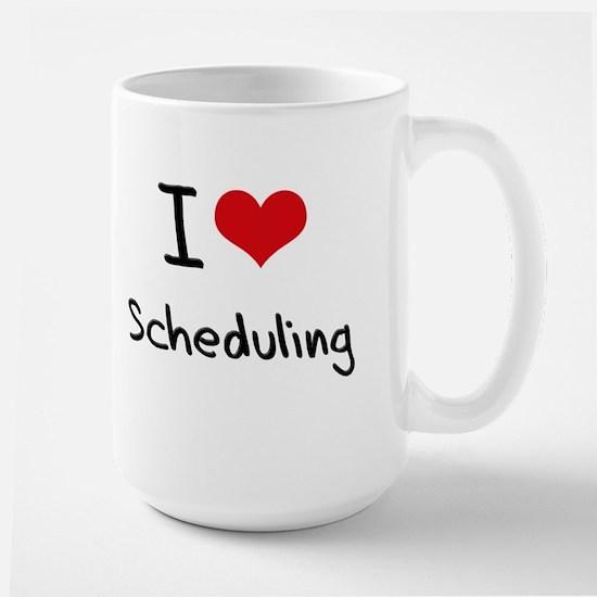I Love Scheduling Mug