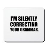 I'm silently correcting your grammar Classic Mousepad
