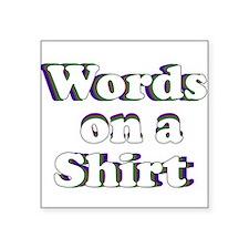 Words on a Shirt Sticker