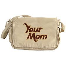 Your MOM Messenger Bag