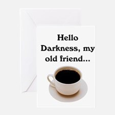 HELLO DARKNESS, MY OLD FRIEND Greeting Card