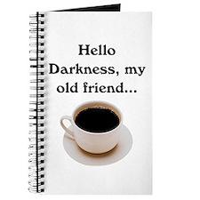 HELLO DARKNESS, MY OLD FRIEND Journal