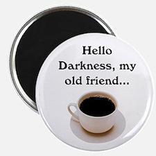 HELLO DARKNESS, MY OLD FRIEND Magnet