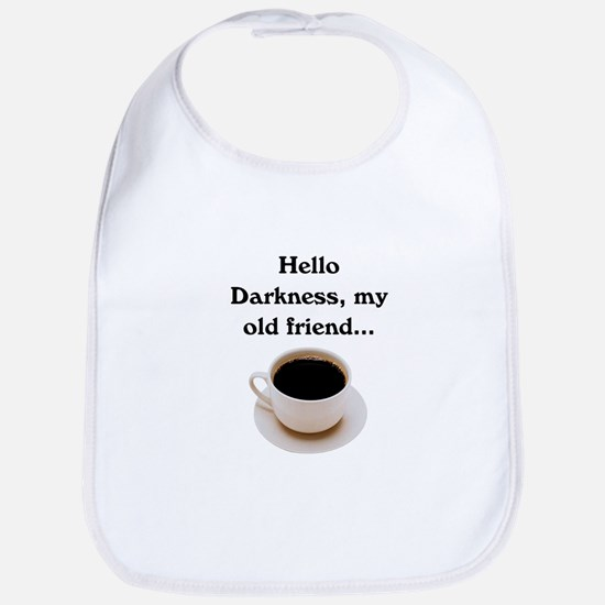 HELLO DARKNESS, MY OLD FRIEND Bib