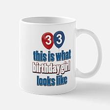 33 year old birthday girl designs Mug