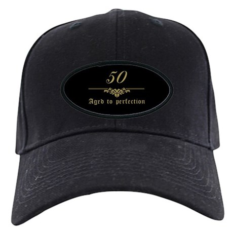 50th Birthday Aged To Perfection Black Cap