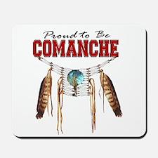 Proud to be Comanche Mousepad
