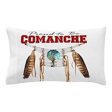 Proud to be Comanche Pillow Case