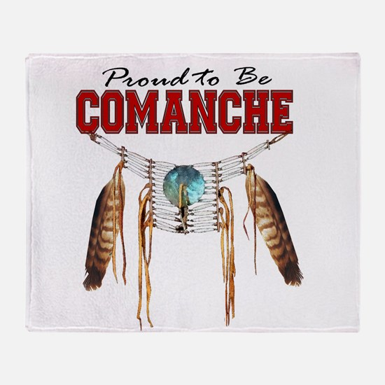 Proud to be Comanche Throw Blanket