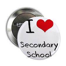 """I Love Secondary School 2.25"""" Button"""
