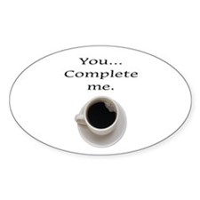 YOU COMPLETE ME (COFFEE) Decal