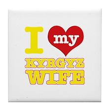 I love my Kyrgyz Wife Tile Coaster