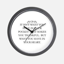 WHAT YOU HAVE IN YOUR HEART Wall Clock
