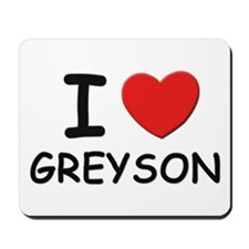 I love Greyson Mousepad