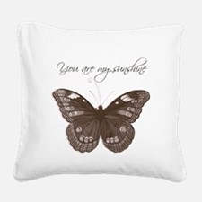 You are my Sunshine Butterfly Square Canvas Pillow