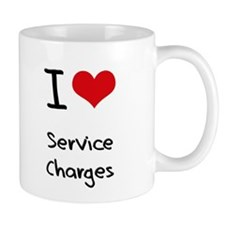 I Love Service Charges Mug