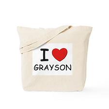 I love Grayson Tote Bag