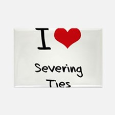 I Love Severing Ties Rectangle Magnet