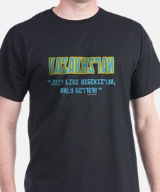 Kazakhstan Is Better! T-Shirt