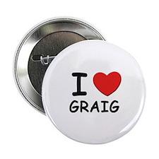 I love Graig Button