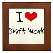 I Love Shift Work Framed Tile