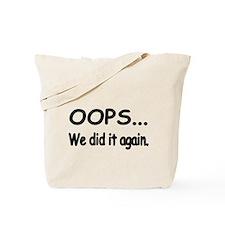 OOPS... We did it again. Tote Bag