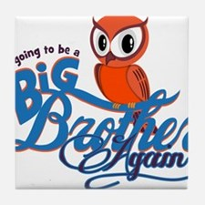 Im going to be a Big Brother Again Owl Tile Coaste