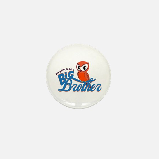 I'm going to be a Big Brother Owl Mini Button